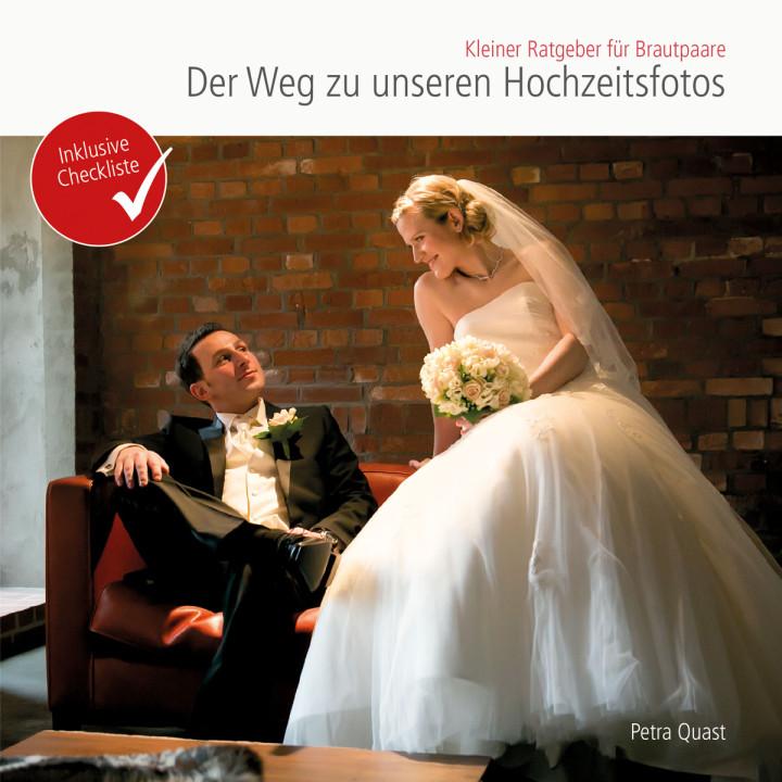 Der Weg zu unseren Hochzeitsfotos - Kleiner Ratgeber für Brautpaare - ab November im Buchhandel erhältlich